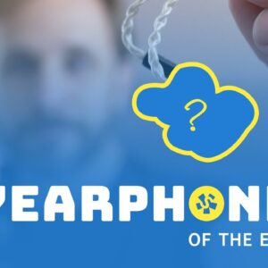 The BEST of 2020: Yearphone of the Ear