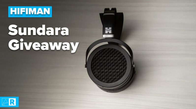 HiFiMAN Sundara Giveaway - we're doing one this week!