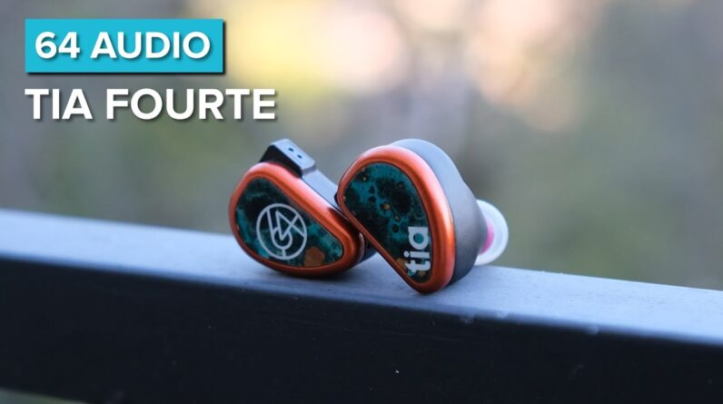 64 Audio Tia Fourte Review - Dynamic Savant