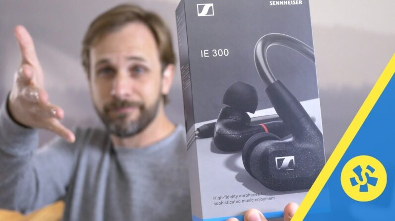 FIRST LOOK! Sennheiser IE 300