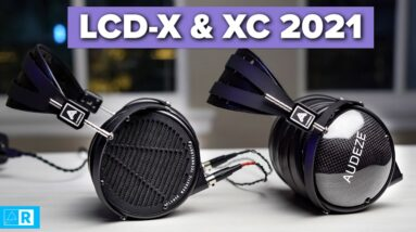 Audeze LCD-X and LCD-XC 2021 Update Review