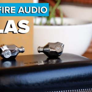 Campfire Audio Atlas Review - Evaluating an older Campfire Audio heavy-hitter at $899