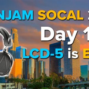 Canjam Socal 2021 Day 1: Audeze LCD-5 Impressions